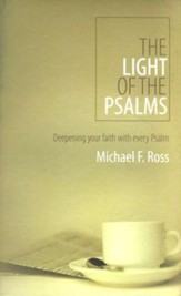 The Light of the Psalms: Deepening your faith with every Psalm
