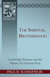 Spiritual Brotherhood: Cambrdige Puritans and the Nature of Christian Piety - eBook