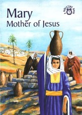 Mary-The Mother of Jesus: A Bibletime Book