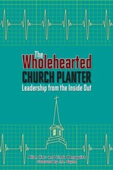 The Wholehearted Church Planter: Leadership from the Inside Out - eBook