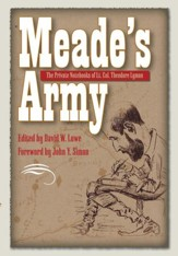 Meade's Army: The Private Notebooks of Lt. Col. Theodore Lyman - eBook