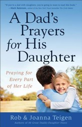 Dad's Prayers for His Daughter, A: Praying for Every Part of Her Life - eBook