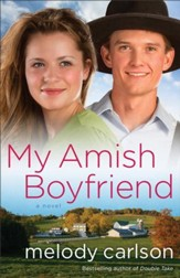 My Amish Boyfriend: A Novel - eBook