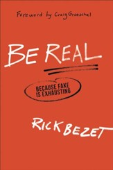 Be Real: Because Fake Is Exhausting - eBook