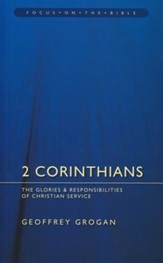 2 Corinthians: The Glories & Responsibilities of Christian Service