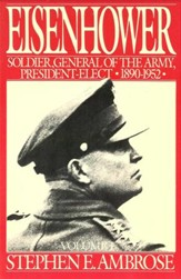 Eisenhower Volume I: Soldier, General of the Army, President-Elect, 1890-1952 - eBook