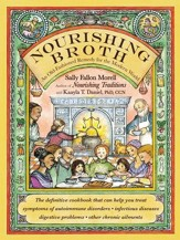 Nourishing Broth: An Old-Fashioned Remedy for the Modern World - eBook