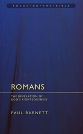 Romans: The Revelation of God's Righteousness (Focus on the Bible)