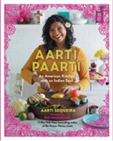 Aarti Paarti: An American Kitchen with an Indian Soul - eBook
