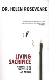 Living Sacrifice: Willing to be Whittled as an Arrow