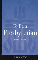 To Be a Presbyterian, Revised Edition