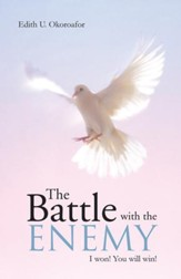 The Battle with the Enemy: I won! You will win! - eBook