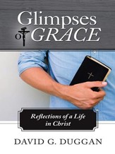 Glimpses of Grace: Reflections of a Life in Christ - eBook