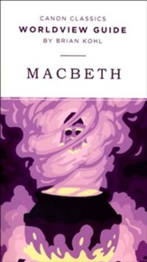 Canon Classics Worldview Guide: Macbeth
