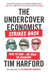The Undercover Economist Strikes Back: How to Run-or Ruin-an Economy - eBook