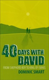 40 Days with David: From Shepherd Boy to King of Israel