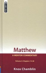 Matthew, Volume 2 Chapters 14-28: A Mentor Commentary