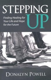 Stepping Up: Finding Healing for Your Life and Hope for the Future