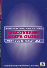 Discovering God's Glory: What God Is Really Like