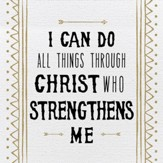 I Can Do All Things Through Christ Who Strengthens Me Plaque