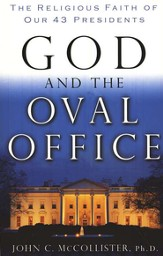 God and the Oval Office: The Religious Faith of Our 43 Presidents - eBook