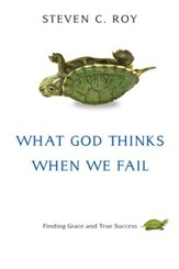 What God Thinks When We Fail: Finding Grace and True Success - eBook