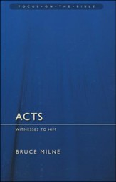 Acts: Witnesses to Him (Focus on the Bible)