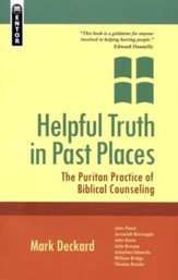 Helpful Truth in Past Places: The Puritan Practice of Biblical Counseling