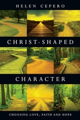 Christ-Shaped Character: Choosing Love, Faith and Hope - eBook