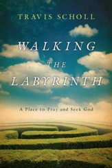 Walking the Labyrinth: A Place to Pray and Seek God - eBook