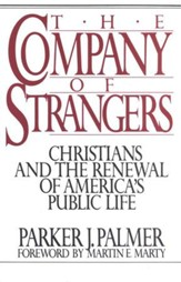 The Company of Strangers: Christians and the Renewal of America's Public Life