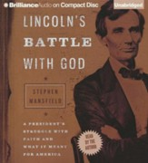 Lincoln's Battle with God: A President's Struggle with Faith and What It Meant for America - unabridged audiobook on CD