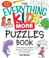 The Everything Kids' More Puzzles Book: From mazes to hidden pictures - and hours of fun in between!
