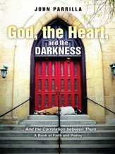 God, the Heart, and the Darkness: And the Correlation between Them - eBook