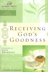 Receiving God's Goodness, Women of Faith Bible Studies