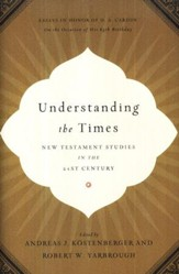 Understanding the Times: New Testament Studies in the 21st Century