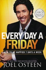 Every Day A Friday: How to Be Happier 7 Days a Week, Largeprint, Hardcover