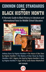 Common Core Standards and Black History Month: A Thematic Guide to Black History in Literature and Informational Texts for Middle School - eBook