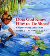 Does God Know How to Tie Shoes? Hardcover