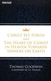 Christ Set Forth the Heart of Christ for Sinners on Earth