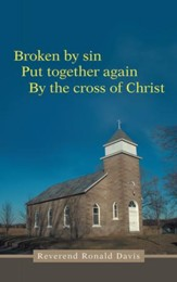Broken by sin: Put together again By the cross of Christ - eBook
