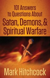 101 Answers to Questions About Satan, Demons, and Spiritual Warfare - eBook