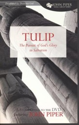 An Introduction to TULIP: Pursuit of God's Glory in Salvation, Study Guide