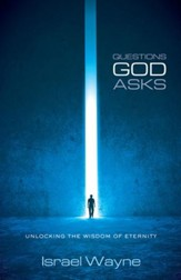 Questions God Asks: Unlocking the Wisdom of Eternity - eBook
