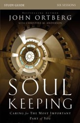 Soul Keeping Study Guide: Caring for the Most Important Part of You - eBook