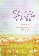For He Is with Me: Encouragement from Psalm 23 - eBook