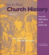 How to Read Church History: From the Reformation to the Present Day, Vol. 2