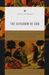 The Kingdom of God (Theology in Community Series)