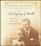 A Legacy of Faith: Things I Learned from My Father - unabridged audio book on CD