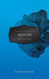 A Christian's Pocket Guide to Baptism: A Water that Unites